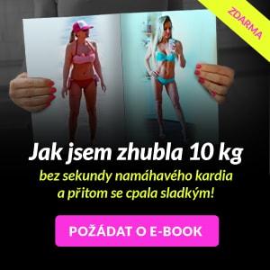 E-book zdarma - Jak jsem zhubla 10 kg bez sekundy namáhavého kardia a přitom se cpala sladkým